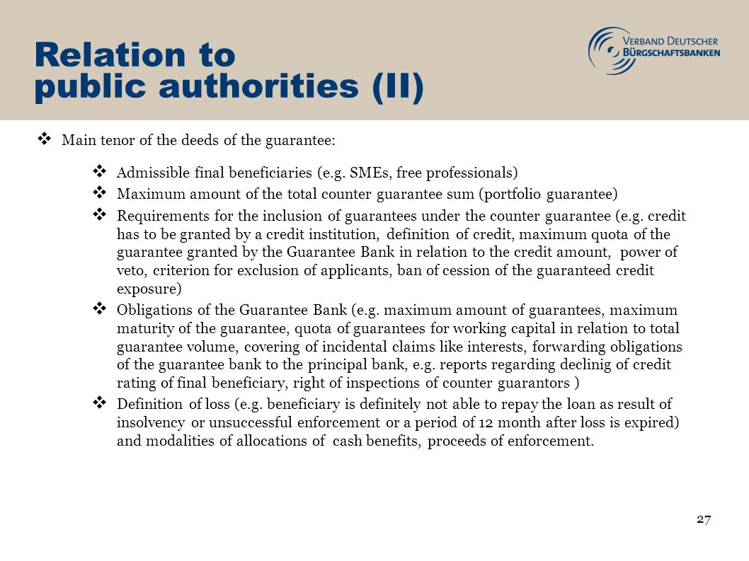 Relation to public authorities (II) Main tenor of the deeds of the guarantee: Admissible final beneficiaries (e.g.