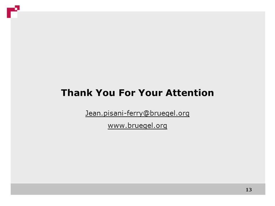 13 Thank You For Your Attention Jean.pisani-ferry@bruegel.org www.bruegel.org