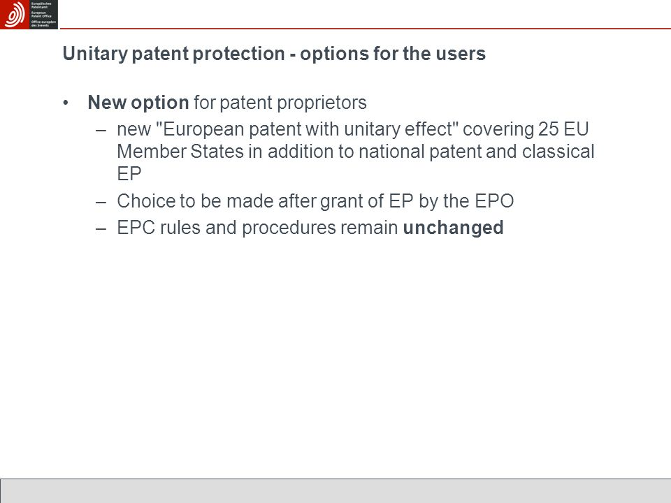Unitary patent protection - options for the users New option for patent proprietors –new