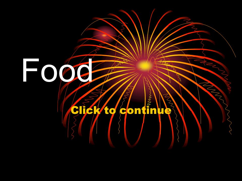 Food Click to continue