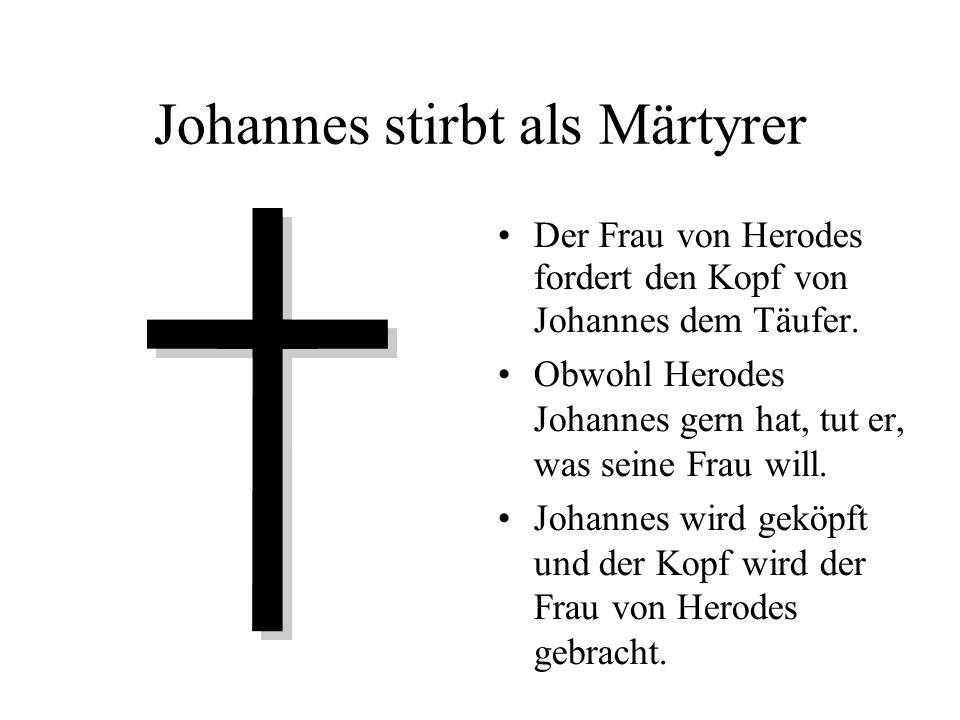 Johannes stirbt als Märtyrer Der Frau von Herodes fordert den Kopf von Johannes dem Täufer.