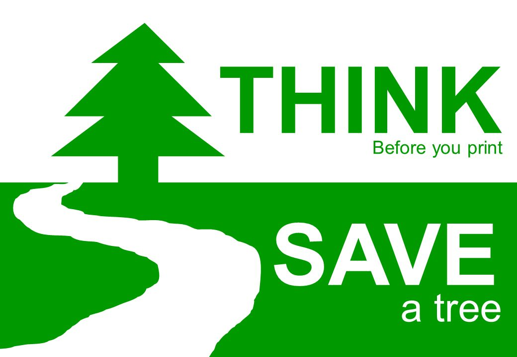 a tree THINK Before you print SAVE
