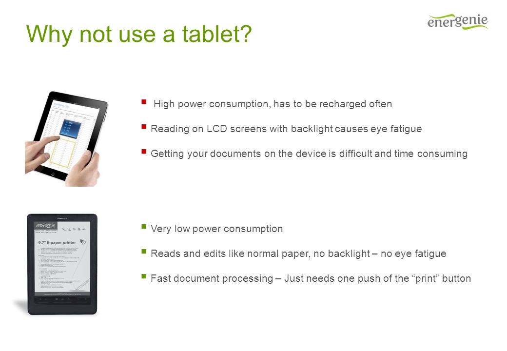 Why not use a tablet.
