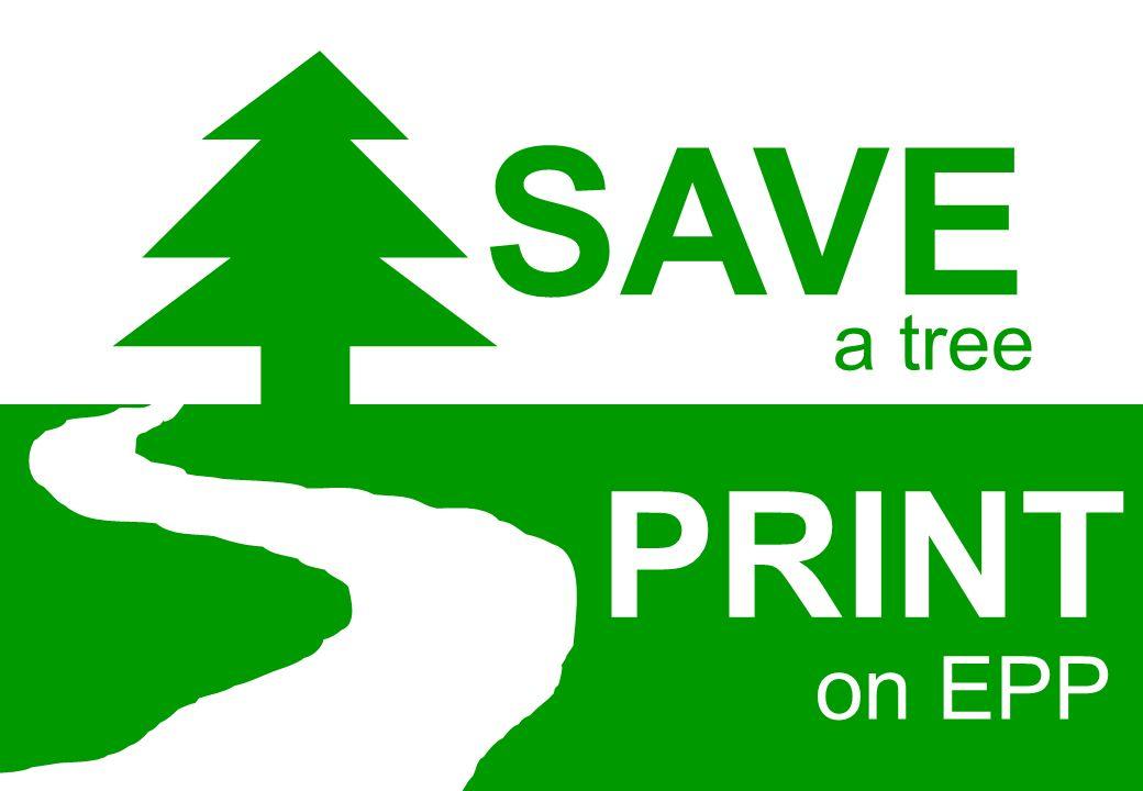 on EPP SAVE a tree PRINT