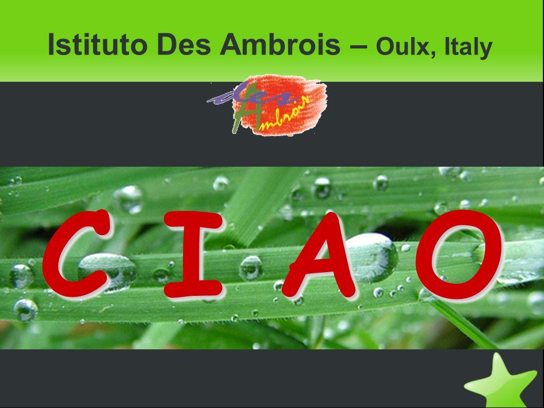 Istituto Des Ambrois – Oulx, Italy C I A O