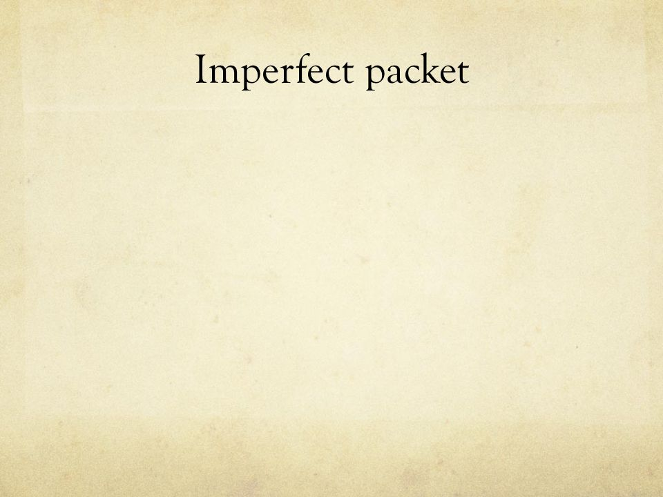 Imperfect packet