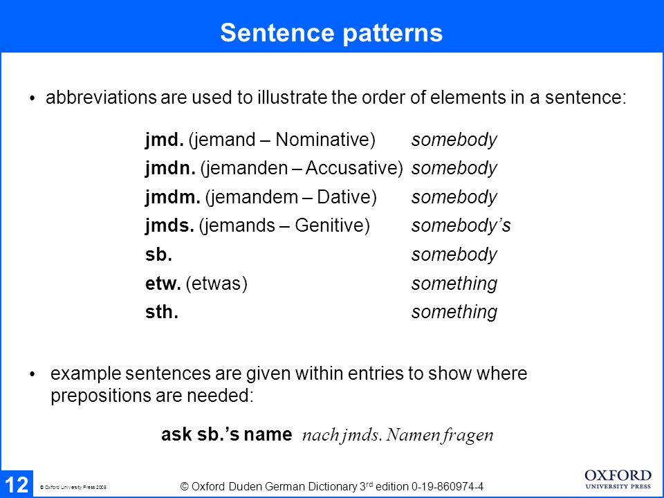Sentence patterns 12 © Oxford Duden German Dictionary 3 rd edition 0-19-860974-4 © Oxford University Press 2005 jmd.