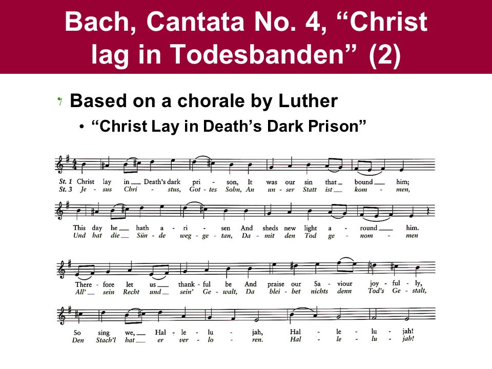 Bach, Cantata No.4, Christ lag in Todesbanden (3) Uses all seven stanzasunusual.
