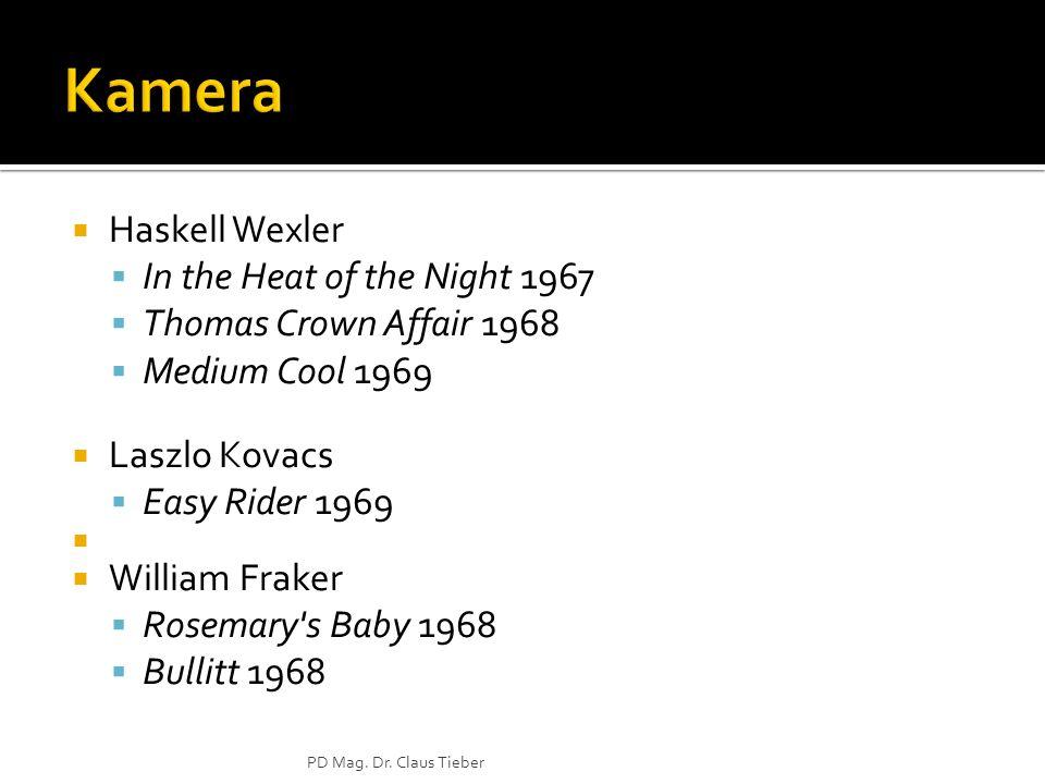 Haskell Wexler In the Heat of the Night 1967 Thomas Crown Affair 1968 Medium Cool 1969 Laszlo Kovacs Easy Rider 1969 William Fraker Rosemary's Baby 19
