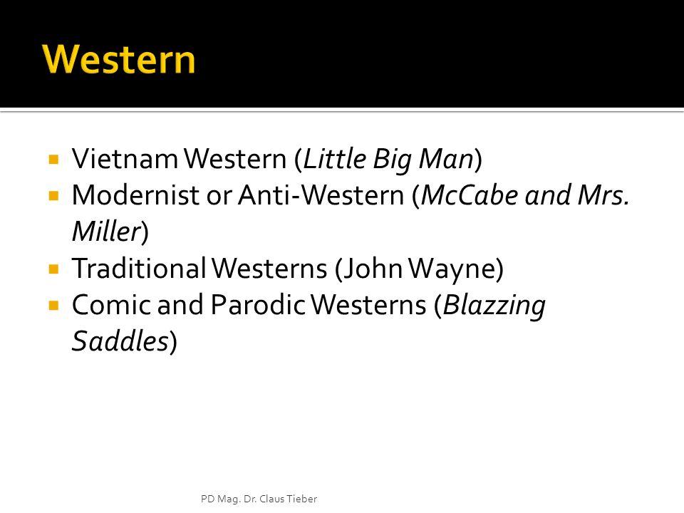 Vietnam Western (Little Big Man) Modernist or Anti-Western (McCabe and Mrs. Miller) Traditional Westerns (John Wayne) Comic and Parodic Westerns (Blaz