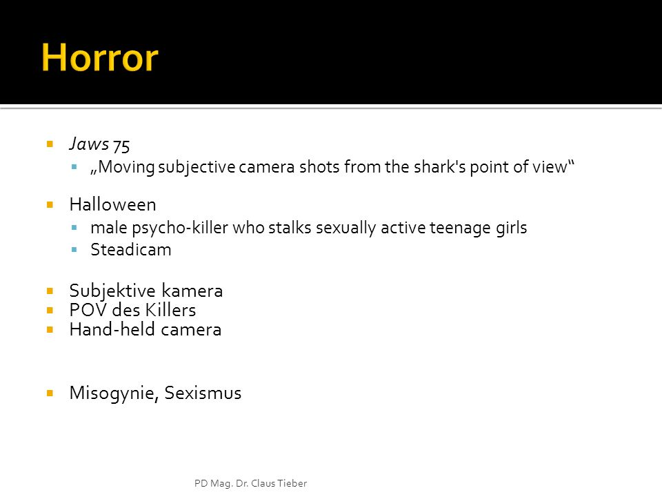 Jaws 75 Moving subjective camera shots from the shark's point of view Halloween male psycho-killer who stalks sexually active teenage girls Steadicam
