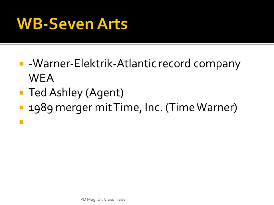 -Warner-Elektrik-Atlantic record company WEA Ted Ashley (Agent) 1989 merger mit Time, Inc.