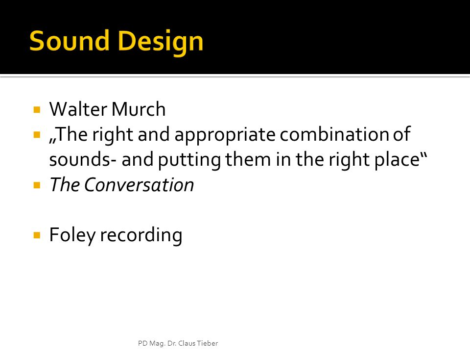 Walter Murch The right and appropriate combination of sounds- and putting them in the right place The Conversation Foley recording PD Mag.