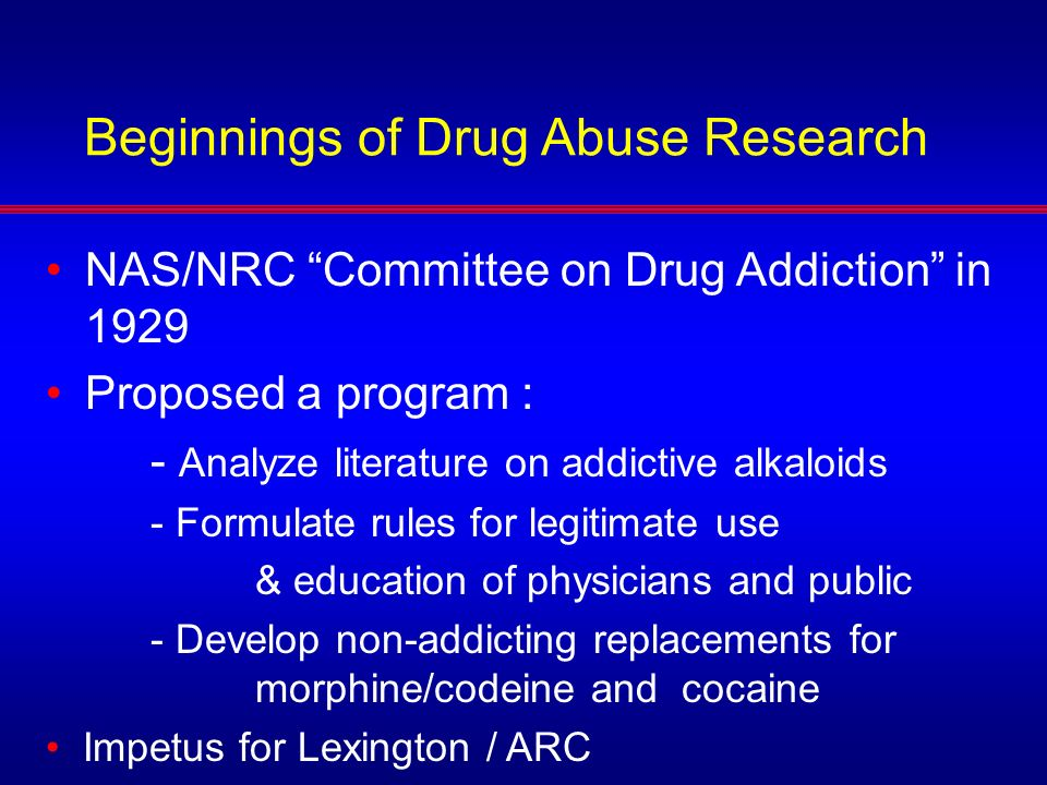 Therapeutics of Narcotic Addiction Dole, Nyswander, and Kreek- Proposed addiction to be a change in brain from prolonged exposure to opiates Looked for an orally active, long acting opiate that would manage withdrawal and craving Started evaluating methadone in the early 1960s