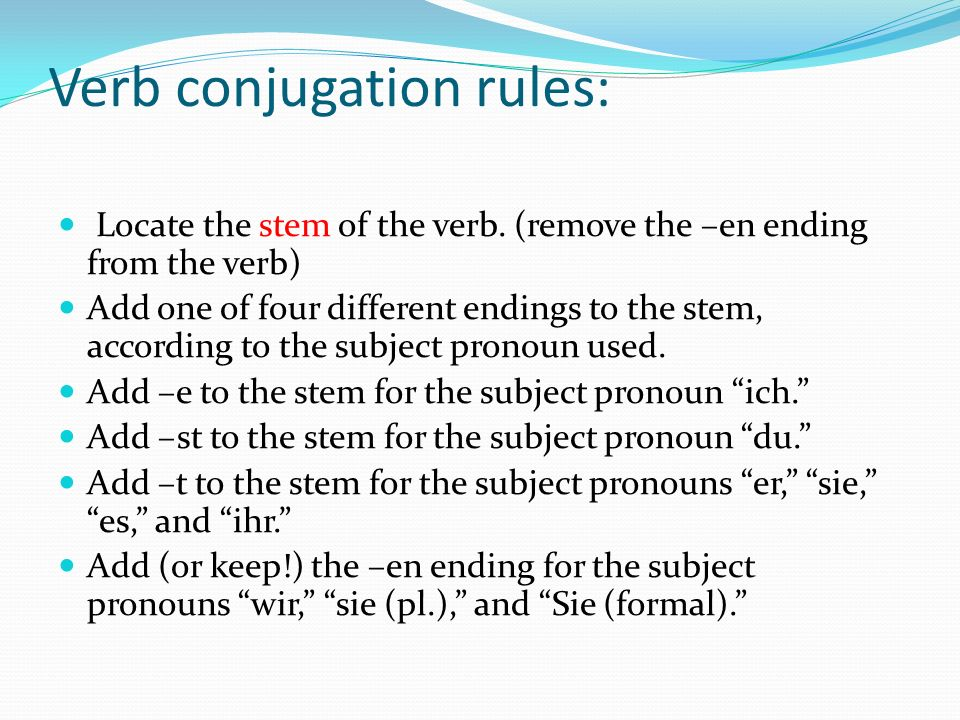 Verb conjugation rules: Locate the stem of the verb.
