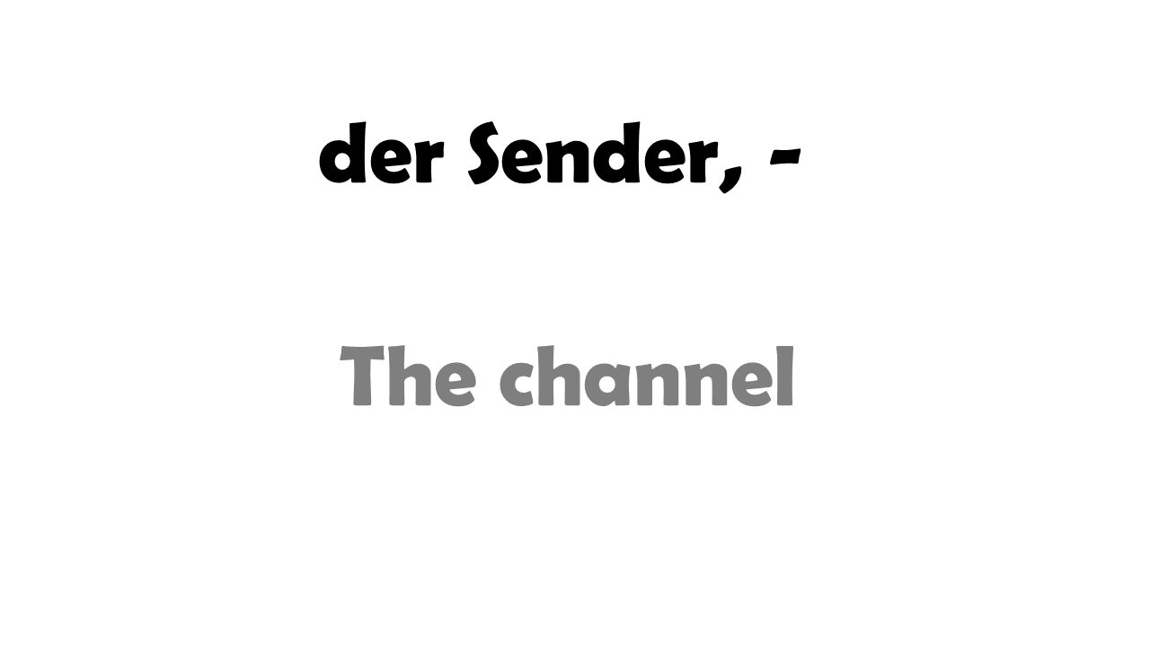 der Sender, - The channel