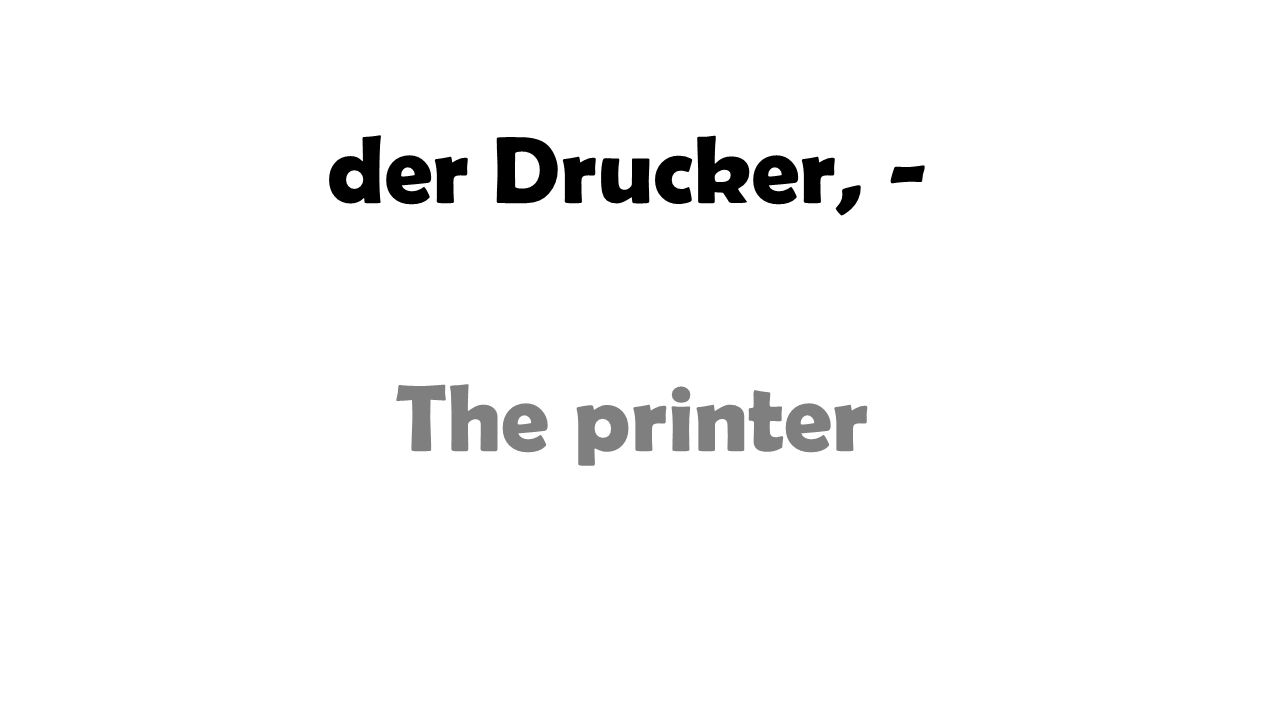 der Drucker, - The printer