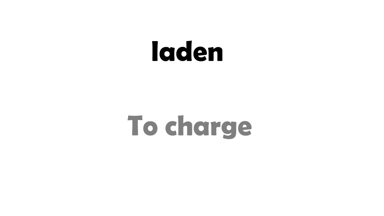 laden To charge