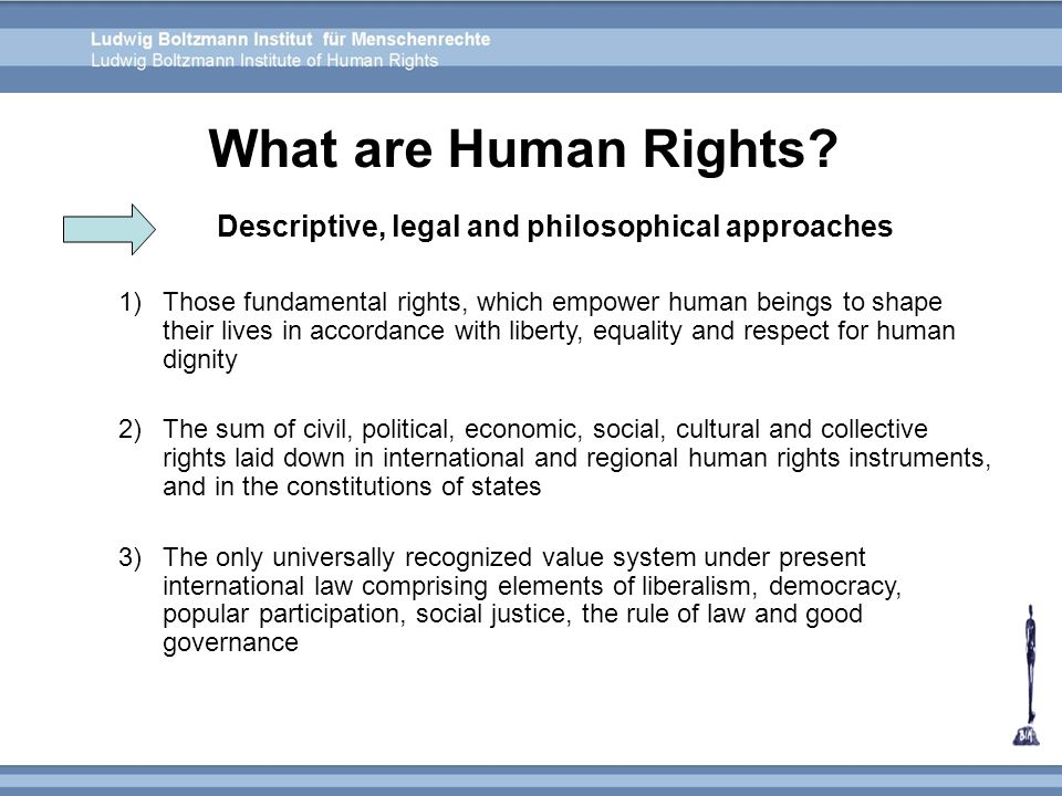 Descriptive, legal and philosophical approaches 1)Those fundamental rights, which empower human beings to shape their lives in accordance with liberty