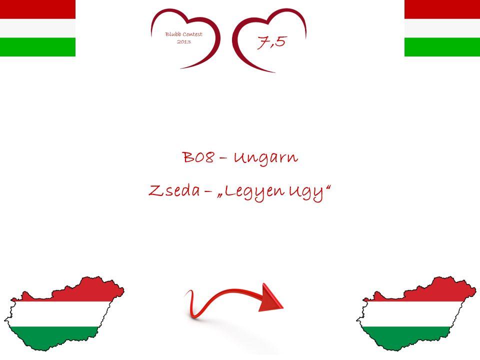 7,5 B08 – Ungarn Zseda – Legyen Ugy