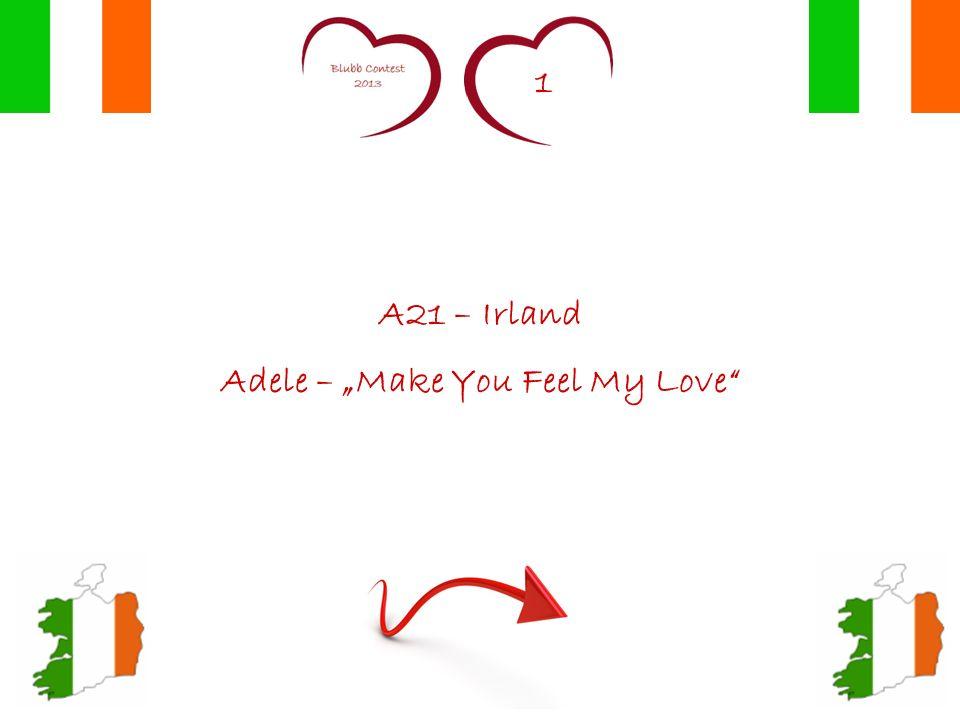 1 A21 – Irland Adele – Make You Feel My Love