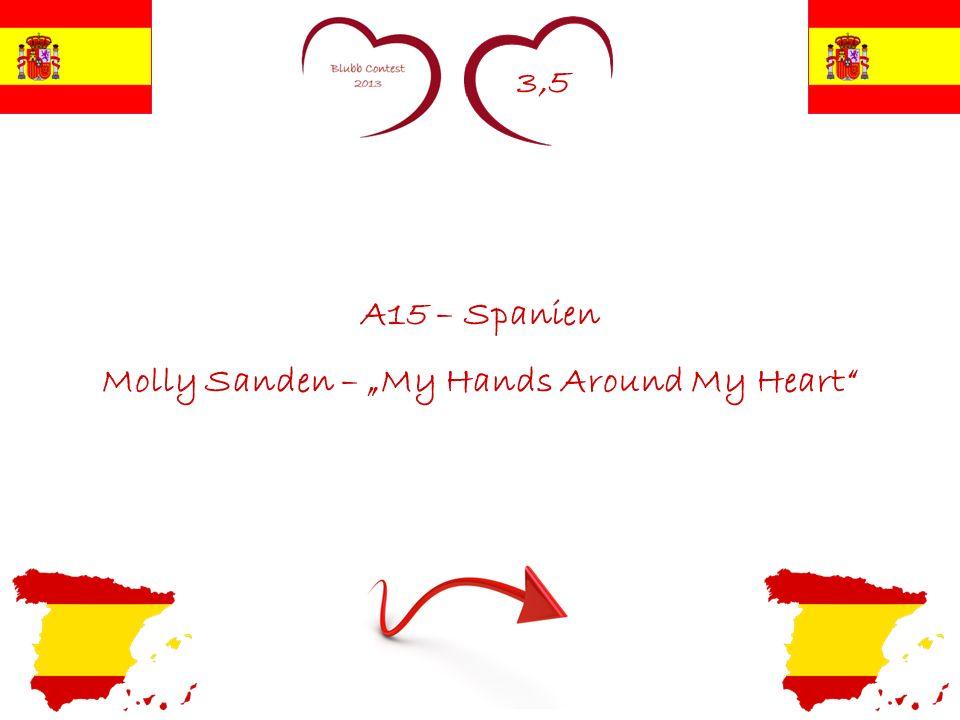 3,5 A15 – Spanien Molly Sanden – My Hands Around My Heart