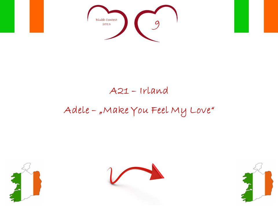 9 A21 – Irland Adele – Make You Feel My Love