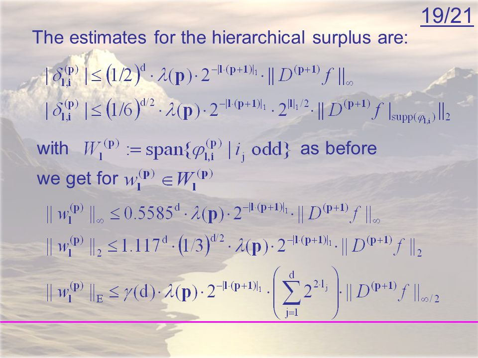 19/21 The estimates for the hierarchical surplus are: withas before we get for
