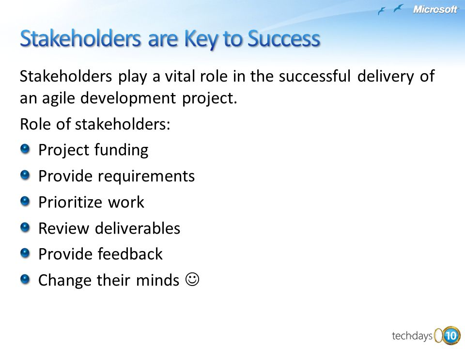 Stakeholders play a vital role in the successful delivery of an agile development project.