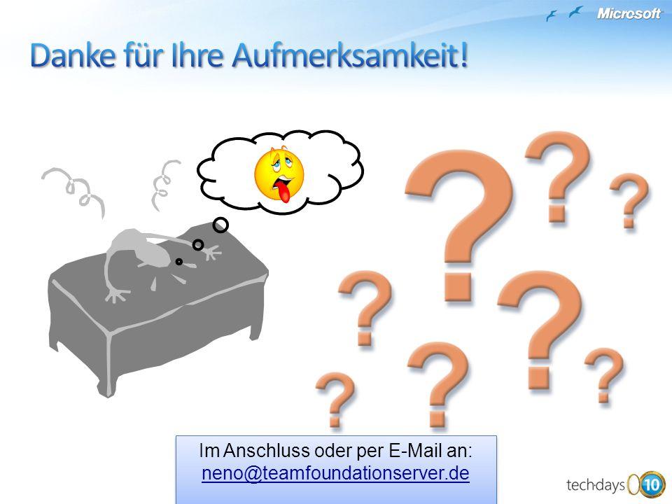 Im Anschluss oder per E-Mail an: neno@teamfoundationserver.de
