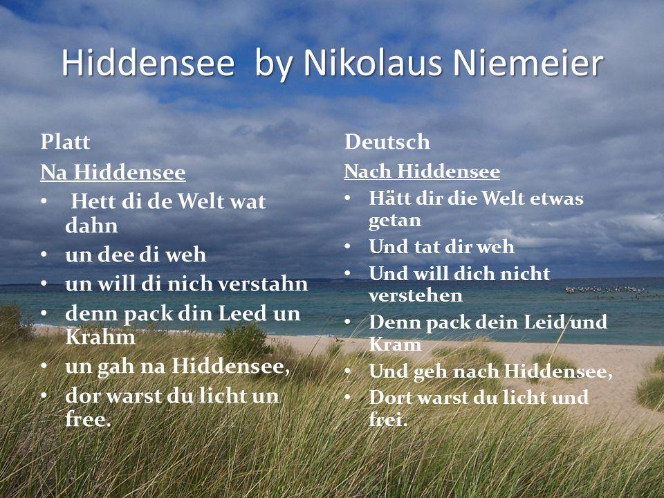 Hiddensee by Nikolaus Niemeier Platt Na Hiddensee Hett di de Welt wat dahn un dee di weh un will di nich verstahn denn pack din Leed un Krahm un gah n