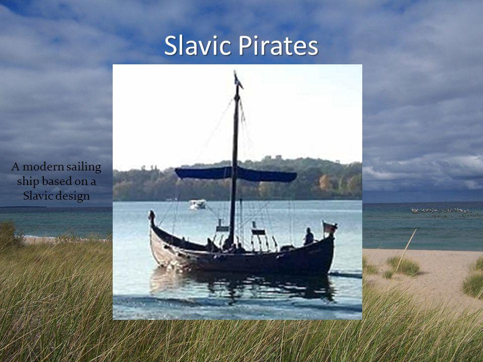 Slavic Pirates A modern sailing ship based on a Slavic design