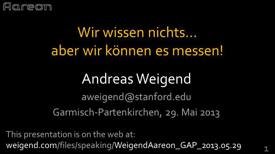Andreas Weigend aweigend@stanford.edu Garmisch-Partenkirchen, 29.