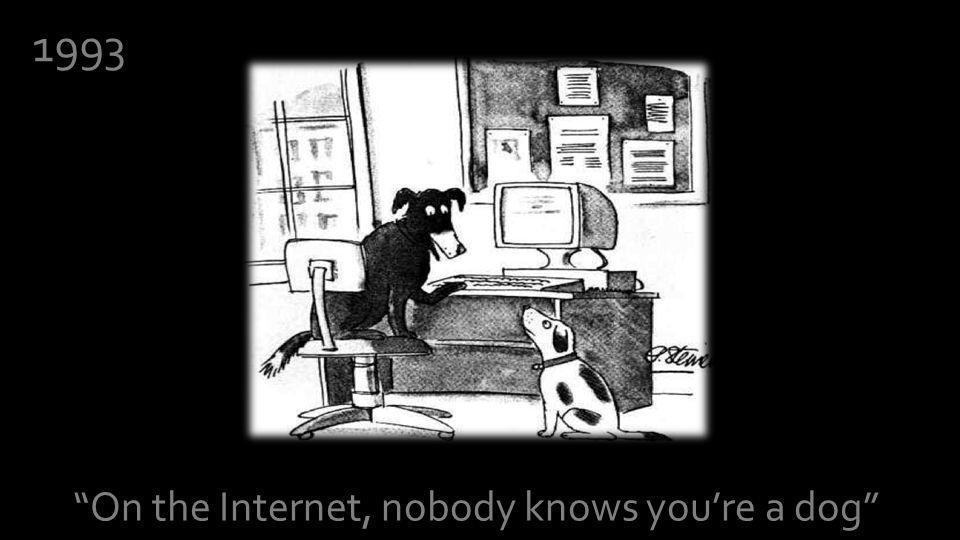 On the Internet, nobody knows youre a dog 1993