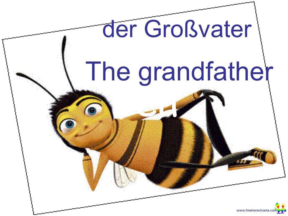 www.fresherschools.com Ben der Großvater The grandfather