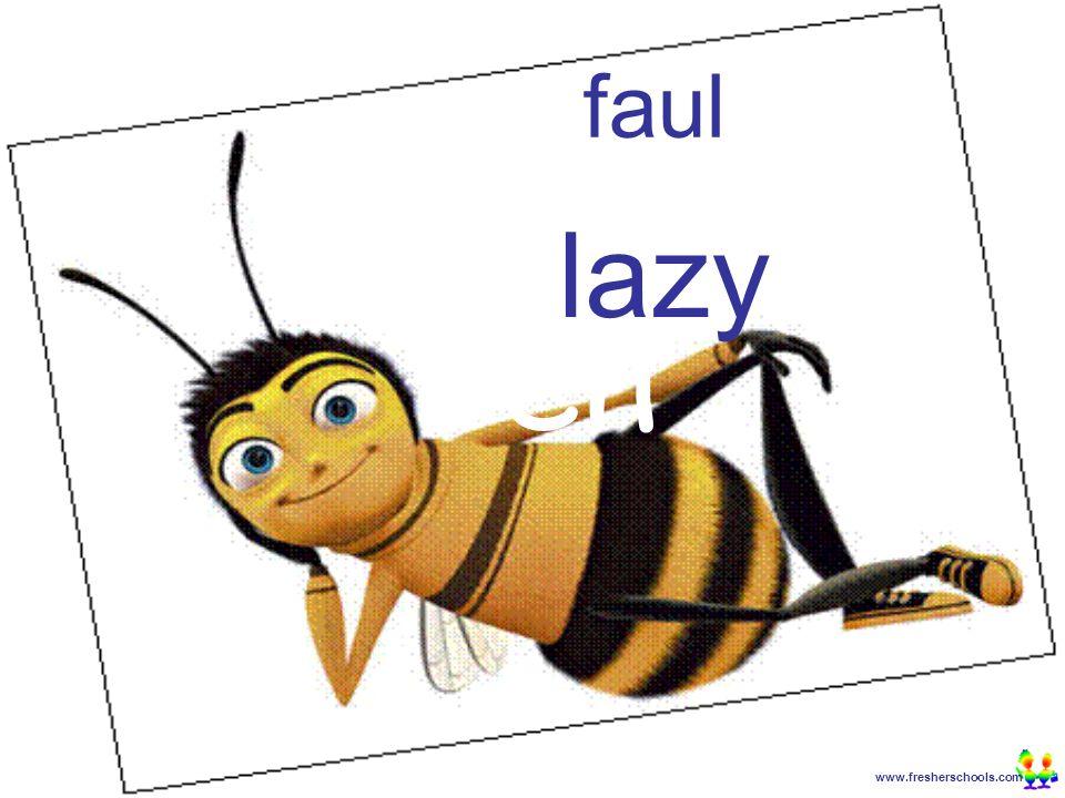 www.fresherschools.com Ben faul lazy