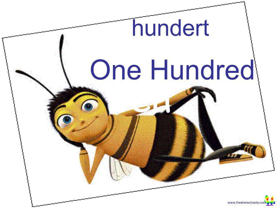www.fresherschools.com Ben hundert One Hundred