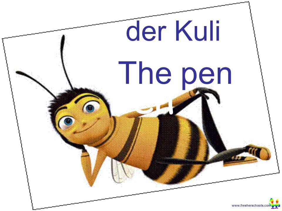 www.fresherschools.com Ben der Kuli The pen