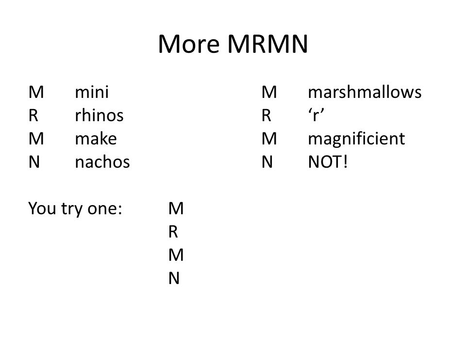 MRMN For accusative, there is the nice little rhyme: der goes to den and the rest stay the same Nothing so cute and easy for dative…the best way to remember the changes to the der words is to come up with a saying for MRMN (mermen) MRMN – deM, deR, deM, deN