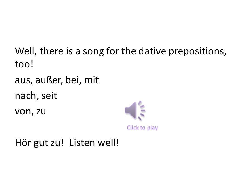 Remember the song for accusative prepositions.