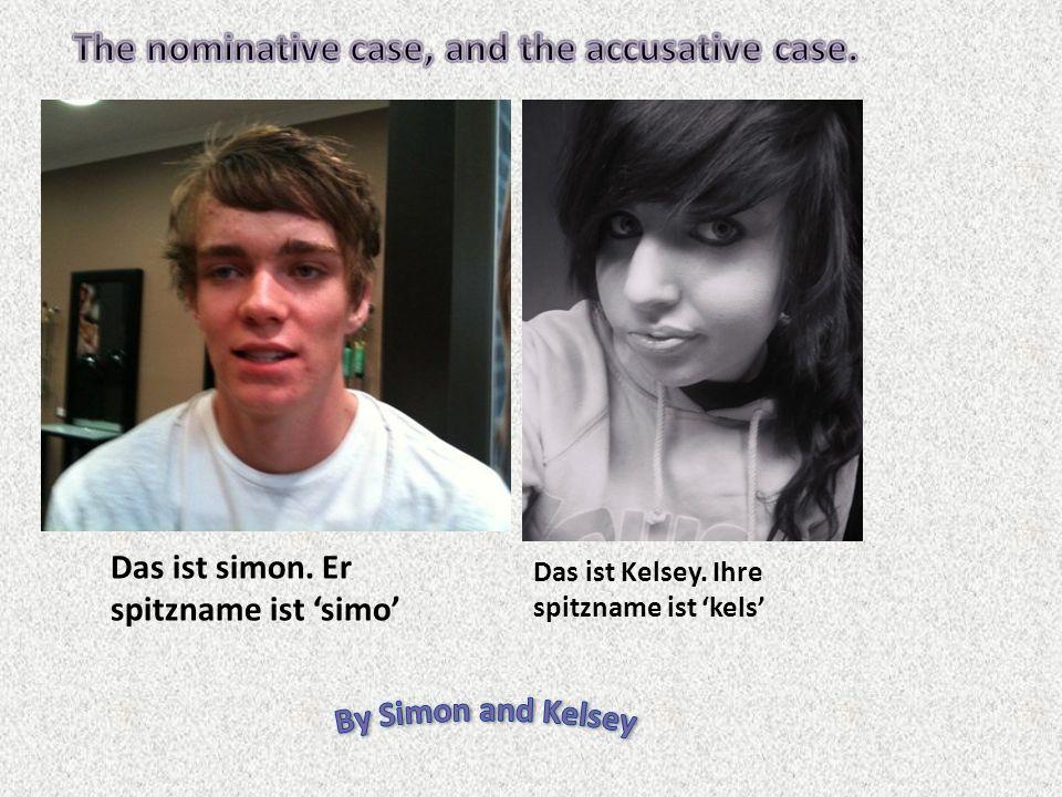 Das ist simon. Er spitzname ist simo Das ist Kelsey. Ihre spitzname ist kels