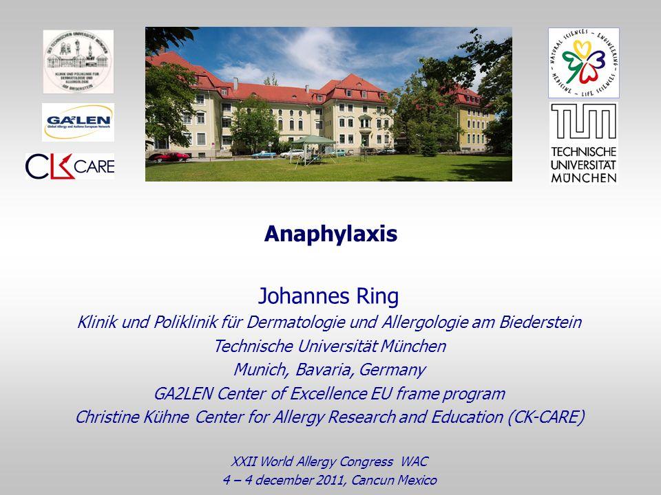Anaphylaxis Johannes Ring Klinik und Poliklinik für Dermatologie und Allergologie am Biederstein Technische Universität München Munich, Bavaria, Germa
