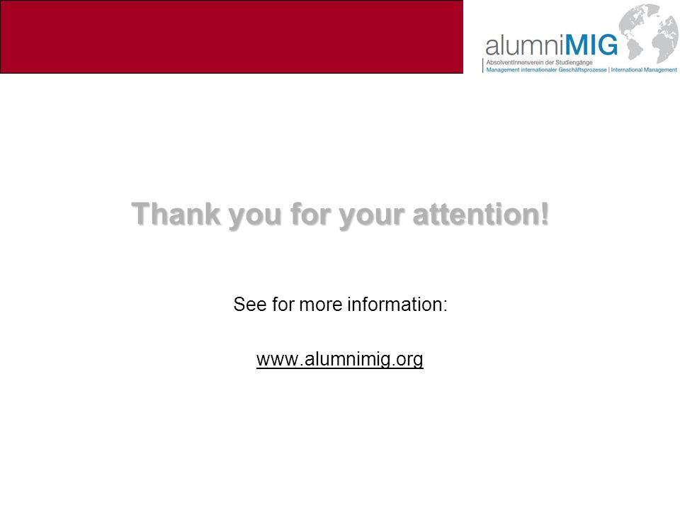 Thank you for your attention! See for more information: www.alumnimig.org