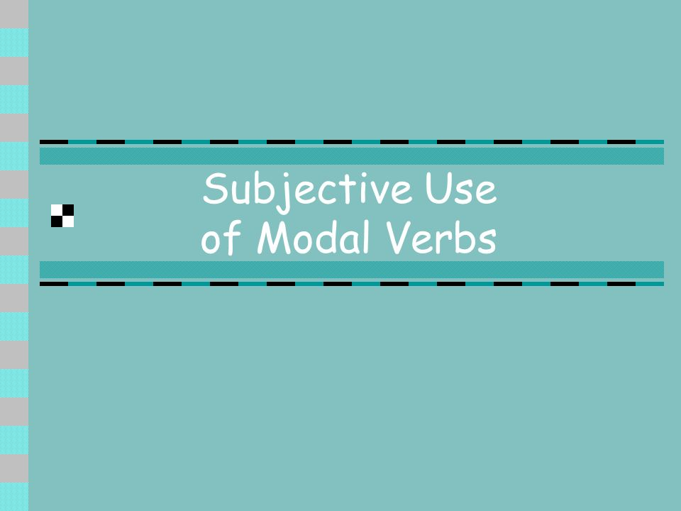 Subjective Use of Modal Verbs