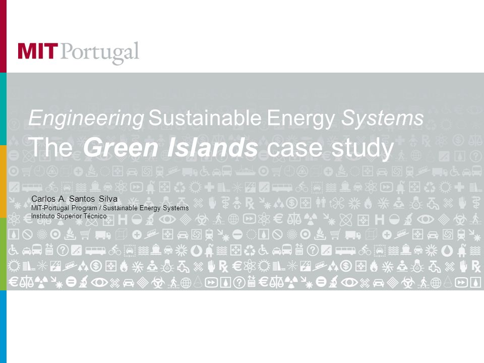 Engineering Sustainable Energy Systems The Green Islands case study Carlos A.