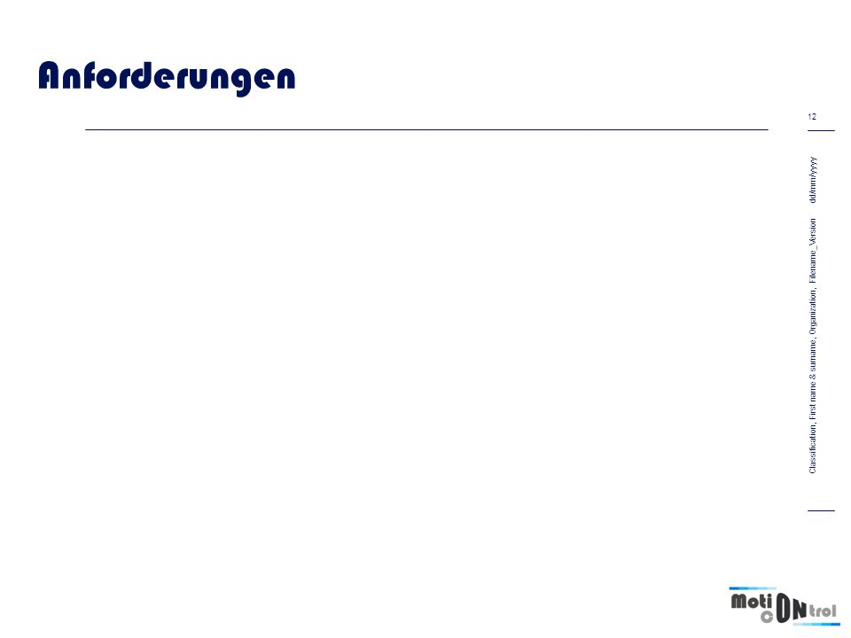 Anforderungen dd/mm/yyyy 12 Classification, First name & surname, Organization, Filename_Version
