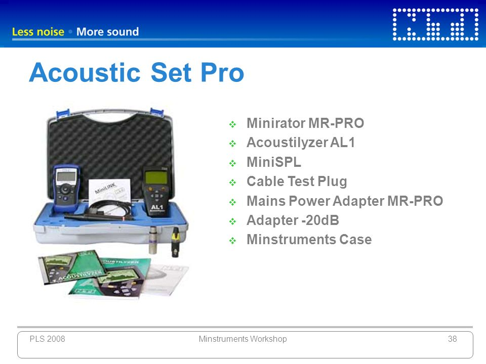 PLS 2008Minstruments Workshop38 Acoustic Set Pro Minirator MR-PRO Acoustilyzer AL1 MiniSPL Cable Test Plug Mains Power Adapter MR-PRO Adapter -20dB Mi