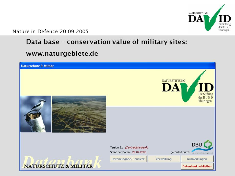 Nature in Defence 20.09.2005 Data base – conservation value of military sites: www.naturgebiete.de