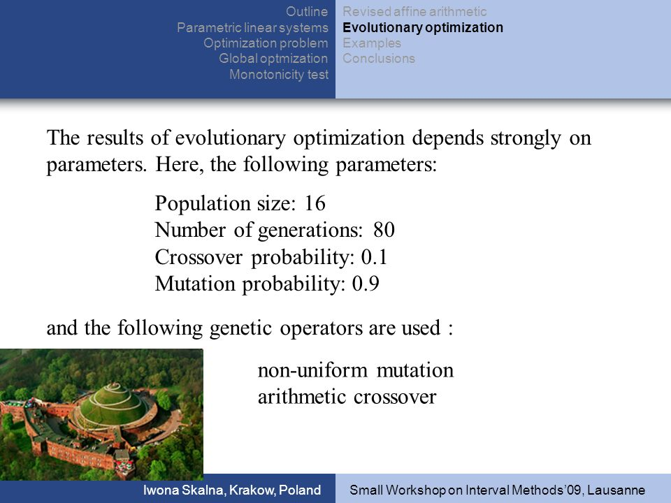 The results of evolutionary optimization depends strongly on parameters.