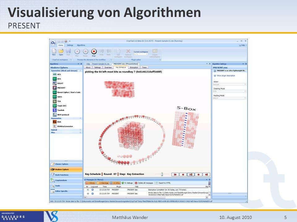 Visualisierung von Algorithmen PRESENT 10. August 20105Matthäus Wander